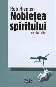 Rob Riemen, Noblețea spiritului