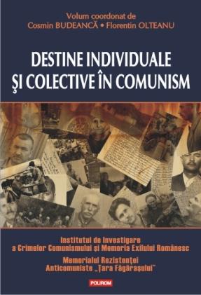 Destine individuale și colective in comunism coperta1