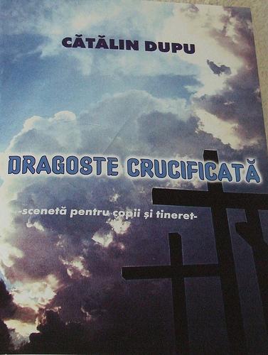 Cătălin Dupu, Dragoste crucificată
