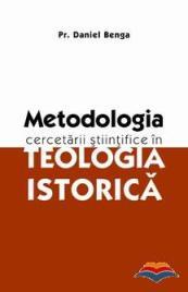 Daniel Benga, Metodologia cercetarii științifice în teologia istorică