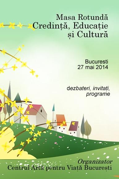 Masă rotundă Credință, Educație și Cultură - București 27 mai 2014