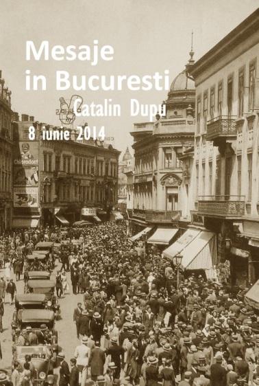 Mesaje în București - Cătălin Dupu