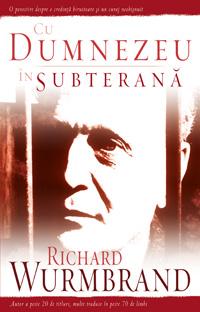 Richard Wurmbrand, Cu Dumnezeu în subterană