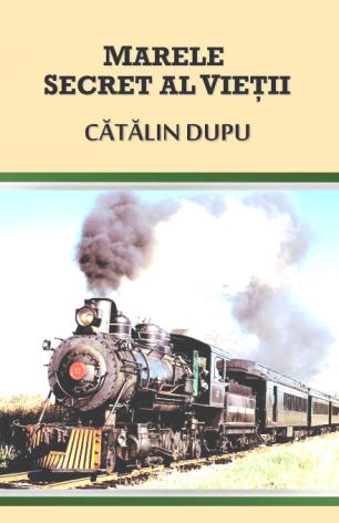 Cătălin Dupu, Marele secret al vieții