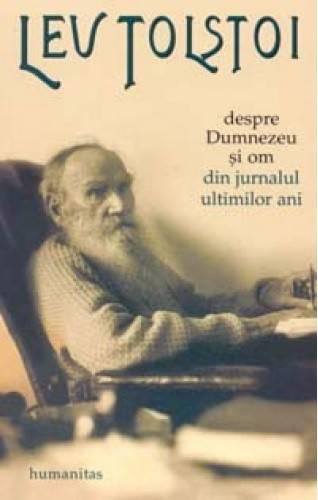 Lev Tolstoi, Despre Dumnezeu si om. Din jurnalul ultimilor ani