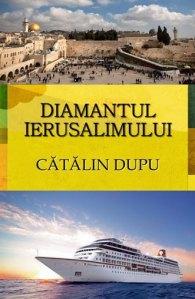 Coperta Diamantul Ierusalimulu Ierusalimului de Cătalin Dupu