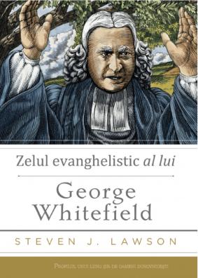 Zelul evanghelistic al lui George Whitefiel